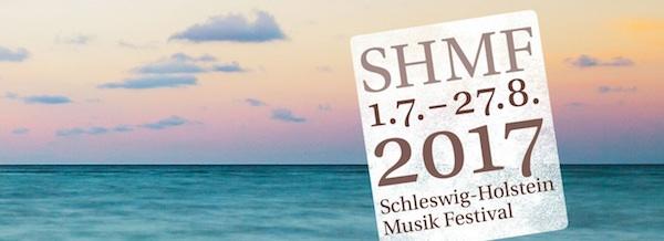 Schleswig-Holstein Musik Festival 2017